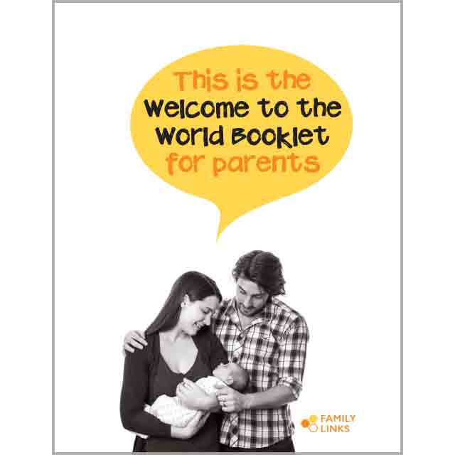 Family Links: Welcome to the World Booklet for Parents