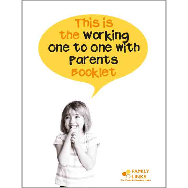 Family Links: Working One to One with Parents Booklet